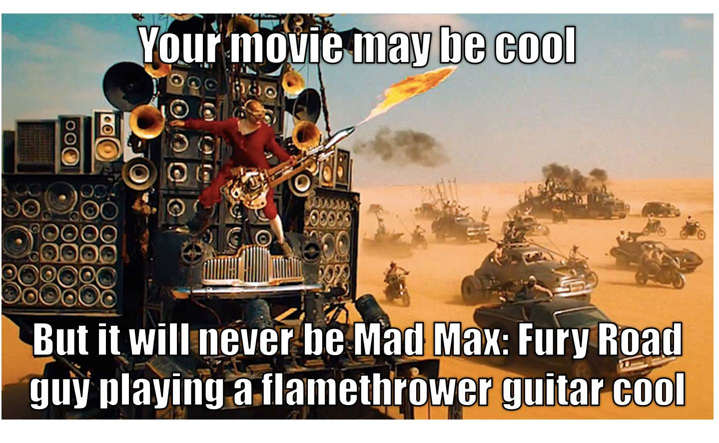 Mad Max Fury Road You may be cool meme